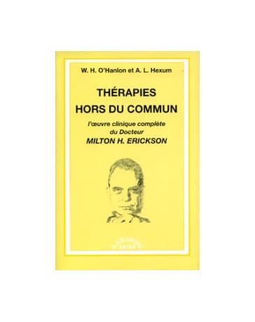 Thérapies hors du commun - L'oeuvre clinique complète du Docteur Milton H. Erickson