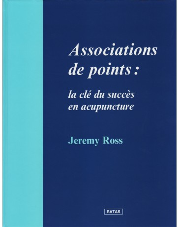 Associations de points - La clé du succès en acupuncture