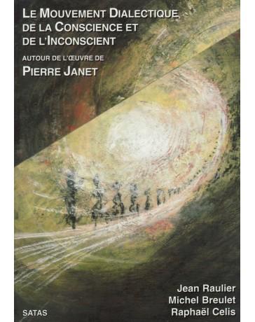 Le mouvement dialectique de la conscience et de l'inconscient: autour de l'oeuvre de Pierre Janet