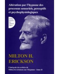 TOME II de L'intégrale des articles de Milton H. Erickson sur l'hypnose