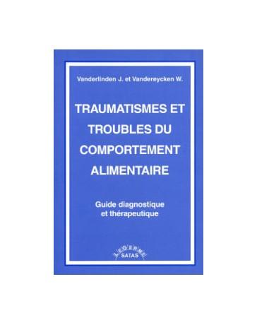 Traumatismes et troubles du comportement alimentaire - Guide diagnostique et thérapeutique
