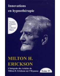 TOME IV de L'intégrale des articles de Milton H. Erickson sur l'hypnose