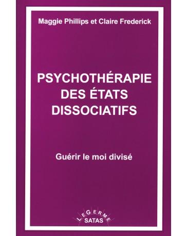 Psychothérapie des états dissociatifs - Guérir le moi divisé