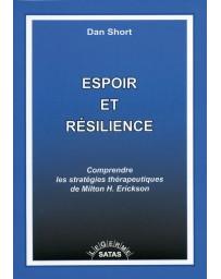 Espoir et résilience  -  Comprendre les stratégies thérapeutiques de Milton H. Erickson