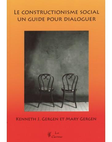 Le constructionisme social - Un guide pour dialoguer