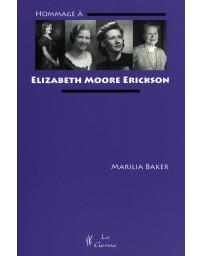 Hommage à Elizabeth Moore Erickson