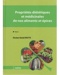 Propriétés diététiques et médicinales de nos aliments et épices  Tome 1