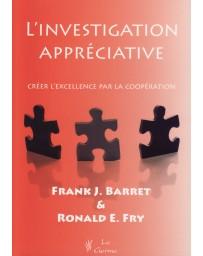 L'investigation appréciative - Créer l'excellence par la coopération