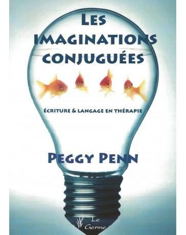 Les imaginations conjuguées - Ecriture et langage en thérapie