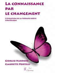 La connaissance par le changement - L'évolution de la thérapie brève stratégique