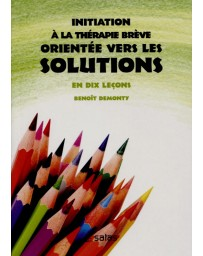 Initiation à la thérapie brève orientée vers les solutions