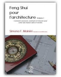 Feng Shui pour l'architecture Volume 1 - Comment concevoir, construire et rénover