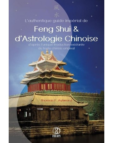 L'Authentique Guide Impérial de Feng Shui - d'Astrologie