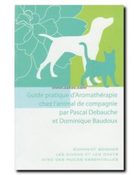 GUIDE PRATIQUE D'AROMATHERAPIE CHEZ L'ANIMAL DE COMPAGN