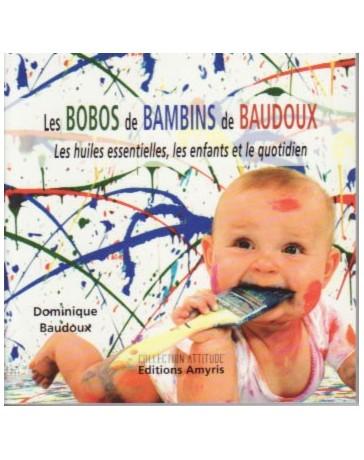 Les bobos de bambins de Baudoux - Les huiles essentielles