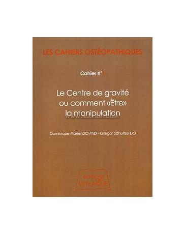 """Les cahiers ostéopathiques  Cahier n°1 - Le centre de gravité ou comment """"Être"""" la manipulation"""