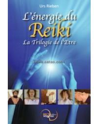 L'energie du reiki - la trilogie de l'être