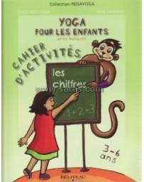 Yoga pour les enfants avec Namasté - Cahier d'activités, les chiffres de 3 à 6 ans