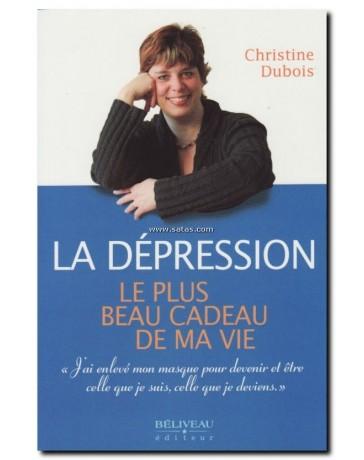 La dépression - Le plus beau cadeau de ma vie