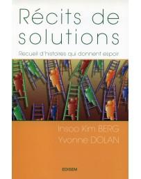 Récits de solutions - Recueil d'histoires qui donnent espoir