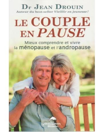 Le couple en pause - Mieux comprendre et vivre la ménopause