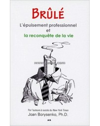 BRULE - L'EPUISEMENT PROFESSIONNEL ET LA RECONQUETE DE