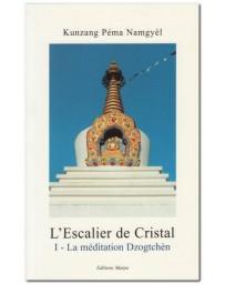 L'ESCALIER DE CRISTAL I - LA MEDITATION DZOGTCHEN