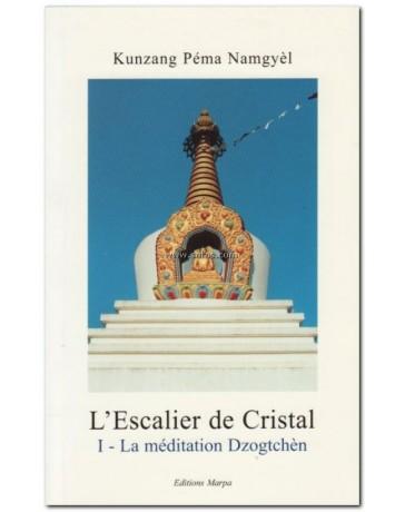 L'ESCALIER DE CRISTAL TOME 1 : La méditation Dzogtchèn