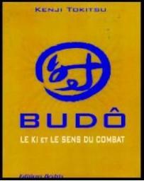 Budô - Le ki et le sens du combat