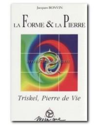 LA FORME ET LA PIERRE : TRISKEL PIERRE DE VIE