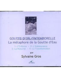 Goutte d'or, l'Intemporelle - La métaphore de la goutte  (CD)