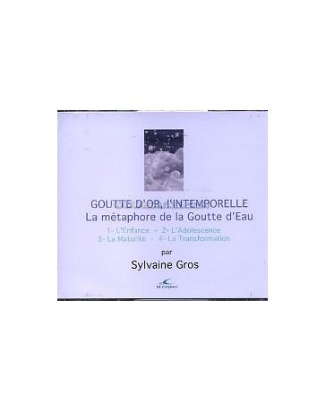 Goutte d'or, l'Intemporelle - La métaphore de la goutte  (CD)
