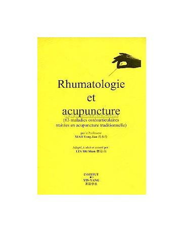Rhumatologie et acupuncture - 63 maladies ostéoarticulaires traitées en acupuncture traditionnelle