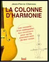 La colonne d'harmonie - Les conseils d'un ostéopathe aux musiciens