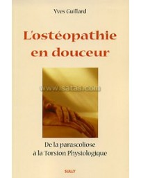 L'ostéopathie en douceur - De la paraascolios à la torsion Psychologique