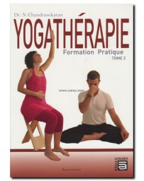 Yogathérapie  Tome 2 - Formation pratique