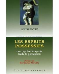 Les Esprits possessifs - Une psychothérapeute traite de la possession