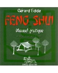 Feng Shui : Manuel pratique