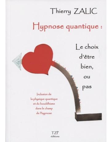 Hypnose quantique : Le choix d'être bien, ou pas