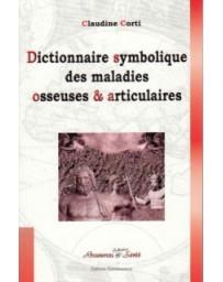 Dictionnaire symbolique des maladies osseuses - articulaires