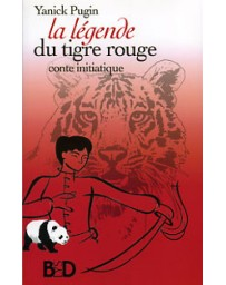 La légende du tigre rouge - Conte initiatique