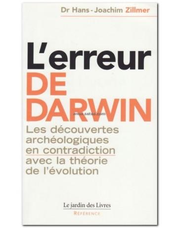 L'Erreur de Darwin - Les découvertes archéologiques en contradiction avec la théorie de l'évolution