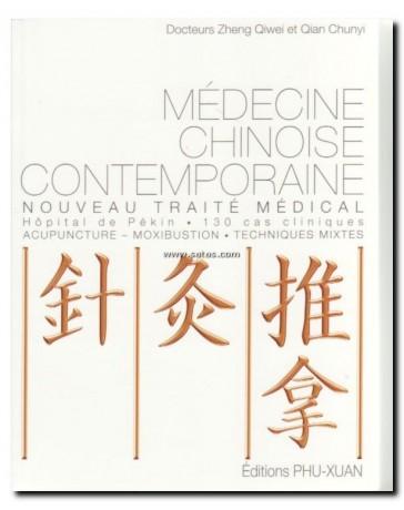 Médecine chinoise contemporaine - Nouveau traité médica