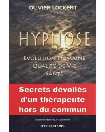 Hypnose - Evolution humaine, qualité de vie, santé    4e édition revue et augmentée