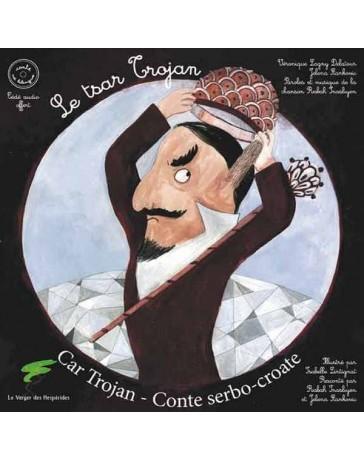 Le tsar Trojan (+ CD)