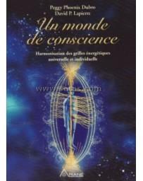 Un monde de conscience. Harmonisation des grilles énerg