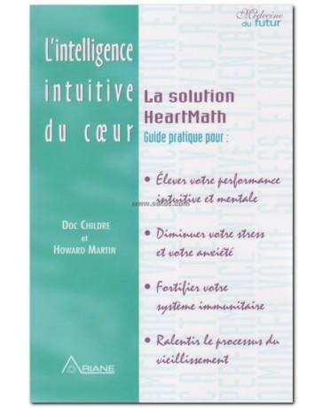 L'intelligence intuitive du coeur - La Solution HeartMath