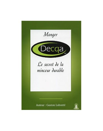 Manger Decqa mc - Le secret de la minceur durable