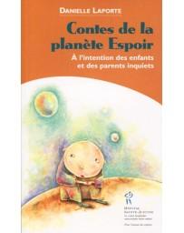 Contes de la planète Espoir - A l'intention des enfants