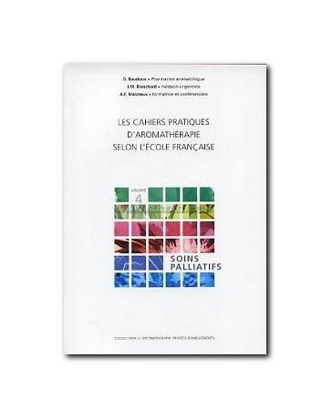 Les cahiers pratiques d'aromathérapie selon l'école fra